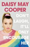 Don't Laugh, It'll Only Encourage Her