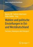 Wahlen und politische Einstellungen in Ost- und Westdeutschland