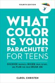 What Color Is Your Parachute? for Teens, Fourth Edition (eBook, ePUB)