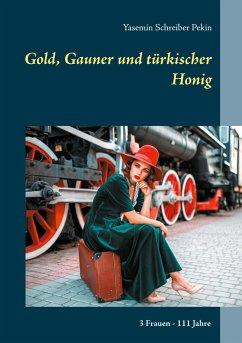 Gold, Gauner und türkischer Honig
