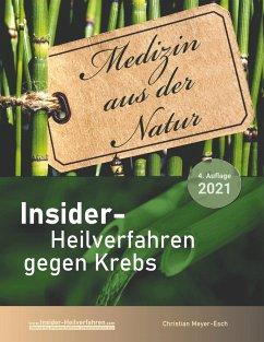 Insider-Heilverfahren gegen Krebs (4. Auflage 2021)