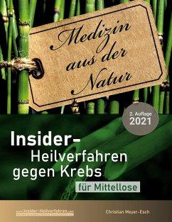 Insider-Heilverfahren gegen Krebs für Mittellose (2. Auflage 2021)