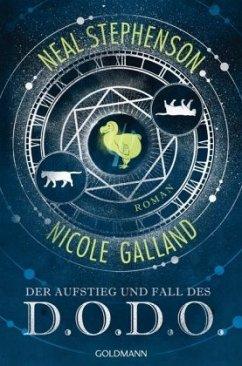 Der Aufstieg und Fall des D.O.D.O. (Mängelexemplar) - Stephenson, Neal;Galland, Nicole