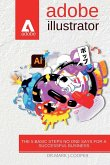 Adobe Illustrator: The Step-by-Step Course for Beginners toLearn Graphic Design and Create Projects
