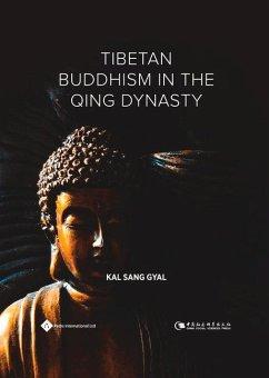 Tibetan Buddhism in the Qing Dynasty - Gyal, Kalsang