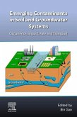 Emerging Contaminants in Soil and Groundwater Systems: Occurrence, Impact, Fate and Transport