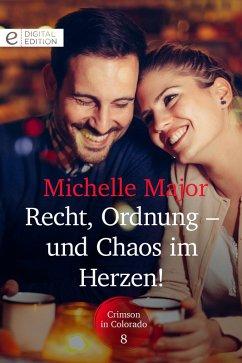 Recht, Ordnung - und Chaos im Herzen! (eBook, ePUB) - Major, Michelle