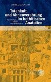 Totenkult und Ahnenverehrung im hethitischen Anatolien (eBook, PDF)