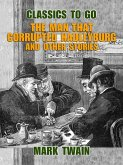 The Man That Corrupted Hadleyburg and Other Stories (eBook, ePUB)