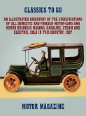 An Illustrated Directory of the Specifications of All Domestic and Foreign Motor-cars and Motor Business Wagons, Gasoline, Steam and Electric, Sold in this Country, 1907 (eBook, ePUB)