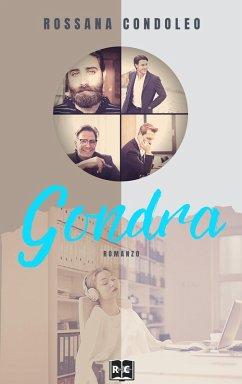 Gondra (eBook, ePUB) - Condoleo, Rossana