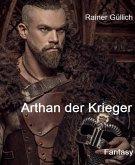 Arthan der Krieger (eBook, ePUB)