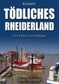 Tödliches Rheiderland. Ostfrieslandkrimi