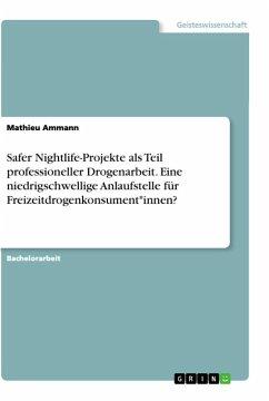 Safer Nightlife-Projekte als Teil professioneller Drogenarbeit. Eine niedrigschwellige Anlaufstelle für Freizeitdrogenkonsument*innen?