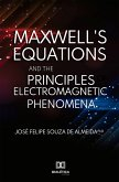 Maxwell's Equations and the Principles of Electromagnetic Phenomena (eBook, ePUB)