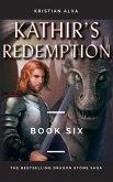 Kathir's Redemption (DRAGON STONE SAGA, #6) (eBook, ePUB)