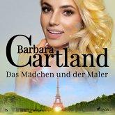 Das Mädchen und der Maler (Die zeitlose Romansammlung von Barbara Cartland 25) (MP3-Download)