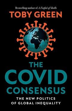 The Covid Consensus (eBook, ePUB) - Green, Toby