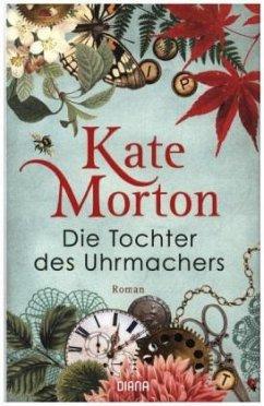 Die Tochter des Uhrmachers (Restauflage) - Morton, Kate