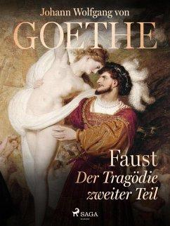 Faust - Der Tragödie zweiter Teil (eBook, ePUB) - Goethe, Johann Wolfgang von