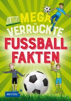 Mega verrückte Fußballfakten (Mängelexemplar) - Braun, Christina