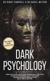 Dark Psychology: Guide to the Secrets of Dark Emotional Manipulation, Mind Control, Hypnosis and Brainwashing. Proven Psychological Techniques to Identify Dangerous People and to Achieve your Goals (eBook, ePUB)