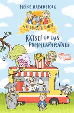 Rätsel um das Pommesparadies / Die Ziegenbock-Bande Bd.1 (Mängelexemplar) - Haberstock, Meike
