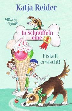 Eiskalt erwischt! / In Schnüffeln eine 1 Bd.2 (Mängelexemplar) - Reider, Katja