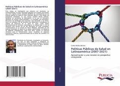 Políticas Públicas de Salud en Latinoamérica (2007-2021)