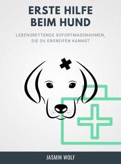 Erste Hilfe beim Hund (eBook, ePUB) - Wolf, Jasmin