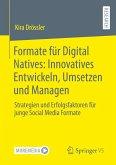 Formate für Digital Natives: Innovatives Entwickeln, Umsetzen und Managen