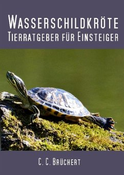 Tierratgeber für Einsteiger - Wasserschildkröten (eBook, ePUB) - Brüchert, C. C.