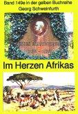 Georg Schweinfurth: Forschungsreisen 1869-71 in das Herz Afrikas (eBook, ePUB)