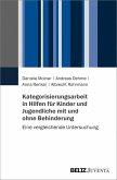 Kategorisierungsarbeit in Hilfen für Kinder und Jugendliche mit und ohne Behinderung (eBook, ePUB)