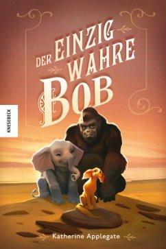 Der einzig wahre Bob (Mängelexemplar) - Applegate, Katherine