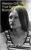 Manson Girl : The True Story of Mary Brunner (eBook, ePUB)