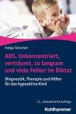 ADS. Unkonzentriert, verträumt, zu langsam und viele Fehler im Diktat (eBook, PDF)