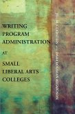 Writing Program Administration at Small Liberal Arts Colleges (eBook, ePUB)