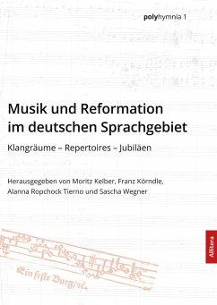 Musik und Reformation im deutschen Sprachgebiet