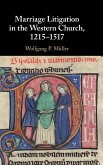 Marriage Litigation in the Western Church, 1215-1517