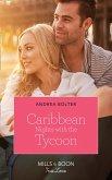 Caribbean Nights With The Tycoon (Mills & Boon True Love) (Billion-Dollar Matches, Book 3) (eBook, ePUB)