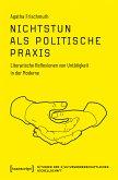Nichtstun als politische Praxis (eBook, PDF)
