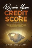 Repair Your Credit Score: The Ultimate Personal Finance Guide. Learn Effective Credit Repair Strategies, Fix Bad Debt and Improve Your Score. (eBook, ePUB)