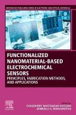 Functionalized Nanomaterial-Based Electrochemical Sensors: Principles, Fabrication Methods, and Applications
