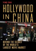 Hollywood in China: Behind the Scenes of the World's Largest Movie Market