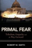 Primal Fear: Tribalism, Empathy, and the Way Forward
