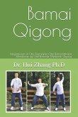 Bamai Qigong: Integrationen af Otte Trigrammer Otte Ekstraordinære Meridianer og Otte Brokader Medicinsk Qigong