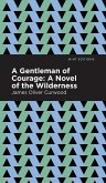 A Gentleman of Courage: A Novel of the Wilderness