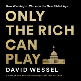 Only the Rich Can Play Lib/E: How Washington Works in the New Gilded Age