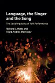 Language, the Singer and the Song: The Sociolinguistics of Folk Performance